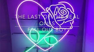 Video Fall Out Boy- The Last Of The Real Ones Lyrics MP3, 3GP, MP4, WEBM, AVI, FLV Juni 2018