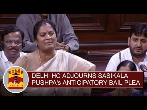 Detailed-Report-Delhi-HC-adjourns-Sasikala-Pushpas-Anticipatory-Bail-Plea-to-Tomorrow
