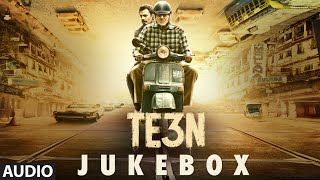 Nonton Te3n Jukebox  Full Audio Songs    Amitabh Bachchan  Nawazuddin Siddiqui   Vidya Balan   T Series Film Subtitle Indonesia Streaming Movie Download