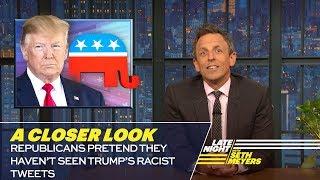 Video Republicans Pretend They Haven't Seen Trump's Racist Tweets: A Closer Look MP3, 3GP, MP4, WEBM, AVI, FLV Juli 2019