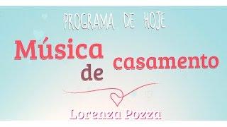 Lorenza Pozza - Música para casar <3