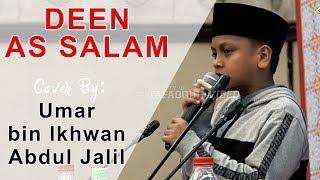 "Video Lantunan ""DEEN AS-SALAM"" di Depan Imam Masjidil Haram | Cover By: Umar bin Ikhwan Abdul Jalil MP3, 3GP, MP4, WEBM, AVI, FLV Januari 2019"