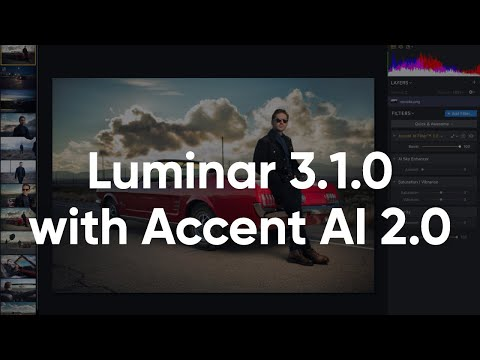 Luminar 3.1.0 with Accent AI 2.0 — What's Different About the Upcoming Update of Luminar?