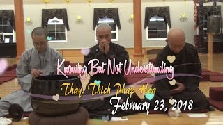 Knowing But Not Understanding - Thay. Thich Phap Hoa (TvTrucLam, Feb.23, 2018)