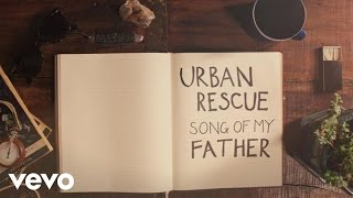 Video Urban Rescue - Song Of My Father (Lyric Video) MP3, 3GP, MP4, WEBM, AVI, FLV Mei 2019