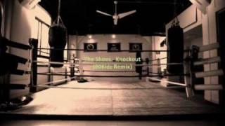 The Shoes - Knockout (80Kidz Remix)