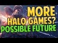 Halo 4 - More Halo Games? Good Or Bad?