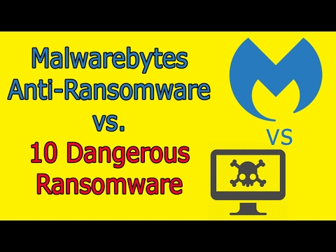 Malwarebytes Anti-Ransomware vs. 10 Dangerous Ransomware