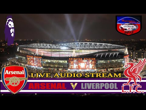 ARSENAL VS LIVERPOOL | FA PREMIER LEAGUE | LIVE AUDIO STREAM | NO GOALS OR HIGHLIGHTS 03/11/2018