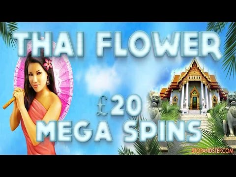 Thai Flower Slot Machine £20 Mega Spins