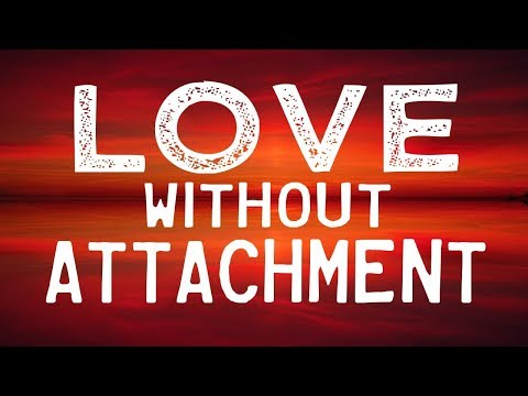 Nada Video: How to Love Without Attachment
