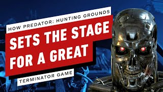How Predator: Hunting Grounds Sets The Stage For A Great Terminator Game by IGN