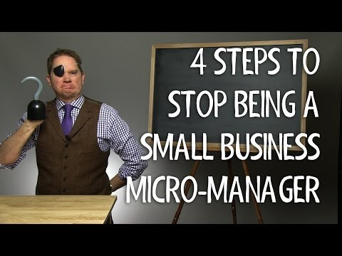 Watch '4 Steps to Stop Being a Small Business Micro-Manager - Do\'s and Don\'ts [video]'