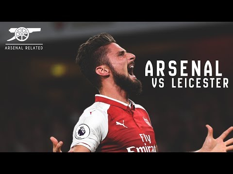 Arsenal vs Leicester - The greatest game of 2017/18