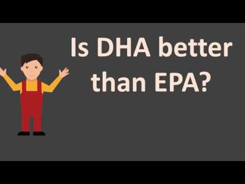 Is DHA better than EPA ?