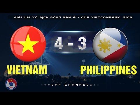 Xem lại U19 Việt Nam 4 - 3 U19 Philippines 15-9-2016, Highlights, U19 Đông Nam Á 2016