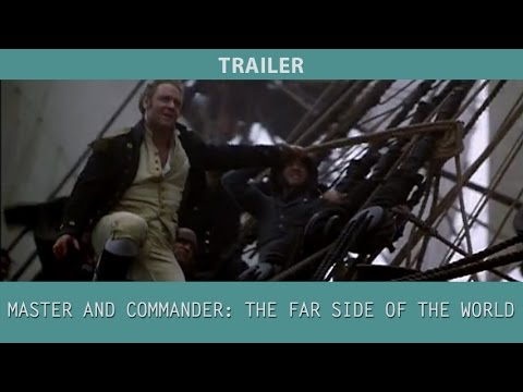 Master And Commander: The Far Side Of The World (2003) Trailer