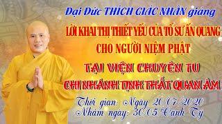 Giảng Lời Khai Thị Thiết Yếu Của Tổ Sư Ấn Quang Cho Người Niệm Phật - ngày 20/07/2020