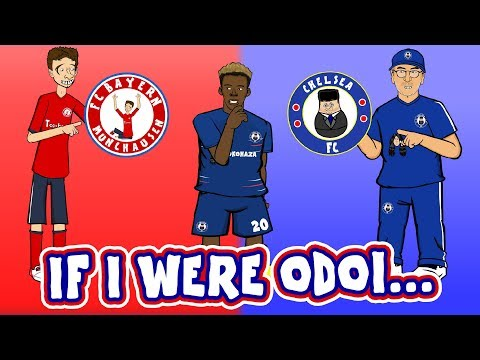 🔴IF I WERE ODOI...🔵(Callum Hudson-Odoi Song Parody Bayern Munich Transfer)