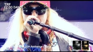 Video TRF / EZ DO DANCE (TRF 20th Anniversary Tour) MP3, 3GP, MP4, WEBM, AVI, FLV Desember 2018