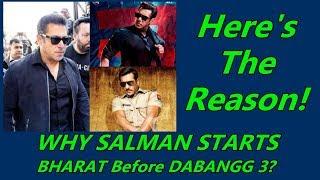 Video Why Salman Khan Starts Shooting For BHARAT Before Dabangg 3? MP3, 3GP, MP4, WEBM, AVI, FLV April 2018