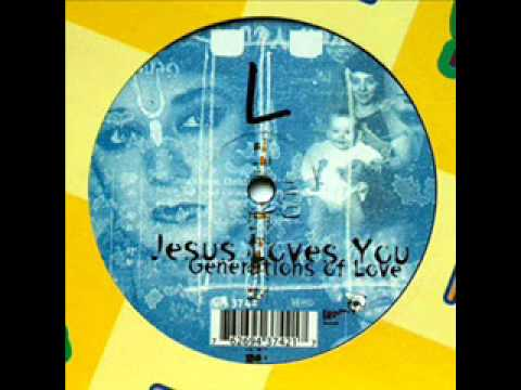 Jesus Loves You - Generations Of Love (Scream Club Mix)