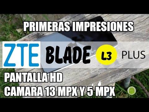 Primeras Impresiones de ZTE Blade L3 Plus//Mi Android