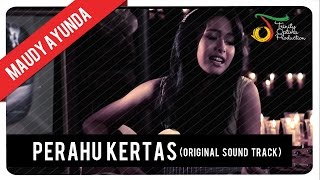Download lagu Maudy Ayunda Perahu Kertas Ost Perahu Kertas Mp3