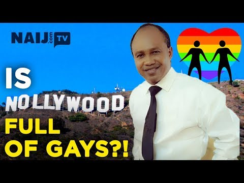 Homosexuals In Nollywood: Myth Or Reality? | Naij.com TV