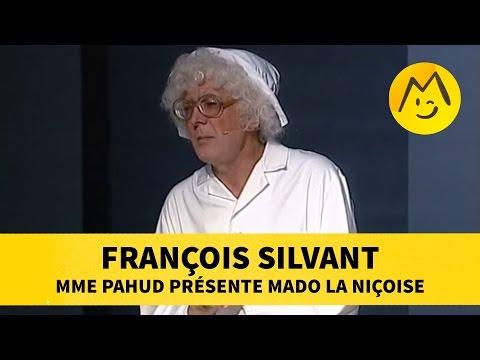 François Silvant : Mme Pahud présente Mado la Niçoise