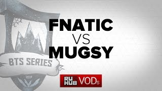 Fnatic vs Mugsy, game 1