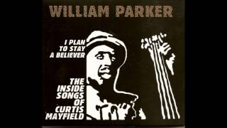 William Parker - New World Order (C. Mayfield)