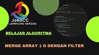 video praktek mata kuliah bahasa pemrograman dasar pertemuan 13.Tema :program melakukan merge pada array 1 dimensi dengan filter pada bahasa Cthanks to : 1.M. Sjukani: untuk ilmunya2.Painem, Solichin untuk diktatnya3.Agnes A : untuk motivasinya.
