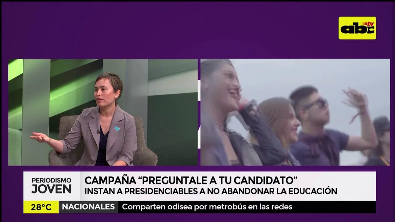 """Campaña """"Preguntale a tu candidato"""", al no abandono de la educación"""