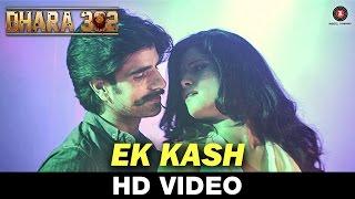 Ek Kash video song Dhara 302