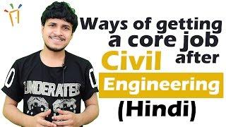 Download Video Ways of getting a core job after Civil Engineering (Hindi) II सिविल इंजिनीरिंग,B.Tech Careers MP3 3GP MP4