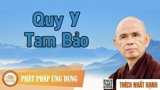 Quy Y Tam Bảo - Thiền Sư Thích Nhất Hạnh