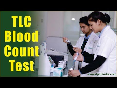 जानिए कैसे करे टीएलसी टेस्ट TLC Blood Count Test
