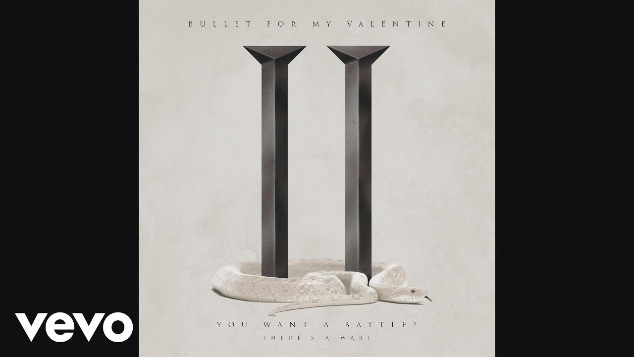 Bullet For My Valentine – You Want a Battle? (Here's a War) (Audio)