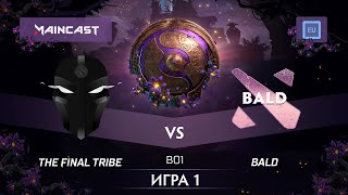 The Final Tribe vs Bald (карта 1), The International 2019   Закрытые квалификации
