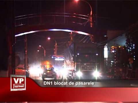 DN1 blocat de pasarele