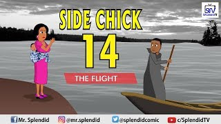SIDE CHICK Part 14, The Flight