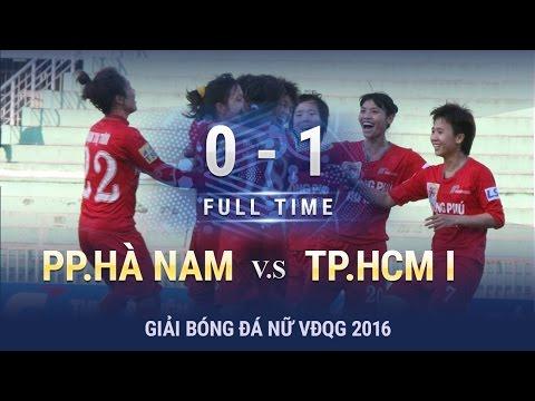 [Highlights] Bán kết Giải nữ VĐQG- Cúp Thái Sơn Bắc 2016, PP.Hà Nam vs TP.HCM 0-1