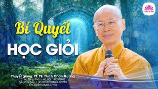 Bí quyết học giỏi - Thượng Tọa Thích Chân Quang
