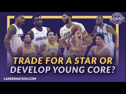 Video: Lakers Podcast: Should The Lakers Trade for a Star or Continue to Develop The Young Core