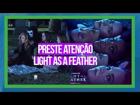 PRESTE ATENÇÃO EM LIGHT AS A FEATHER SERIE COM DYLAN SPRAYBERRY  E BRENT RIVERA