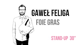 Foie Gras . stand-up 30 min