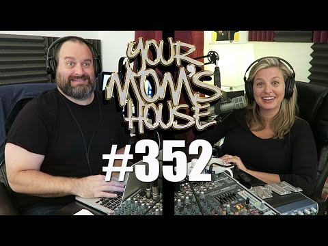 Your Mom's House Podcast - Ep. 352 (видео)