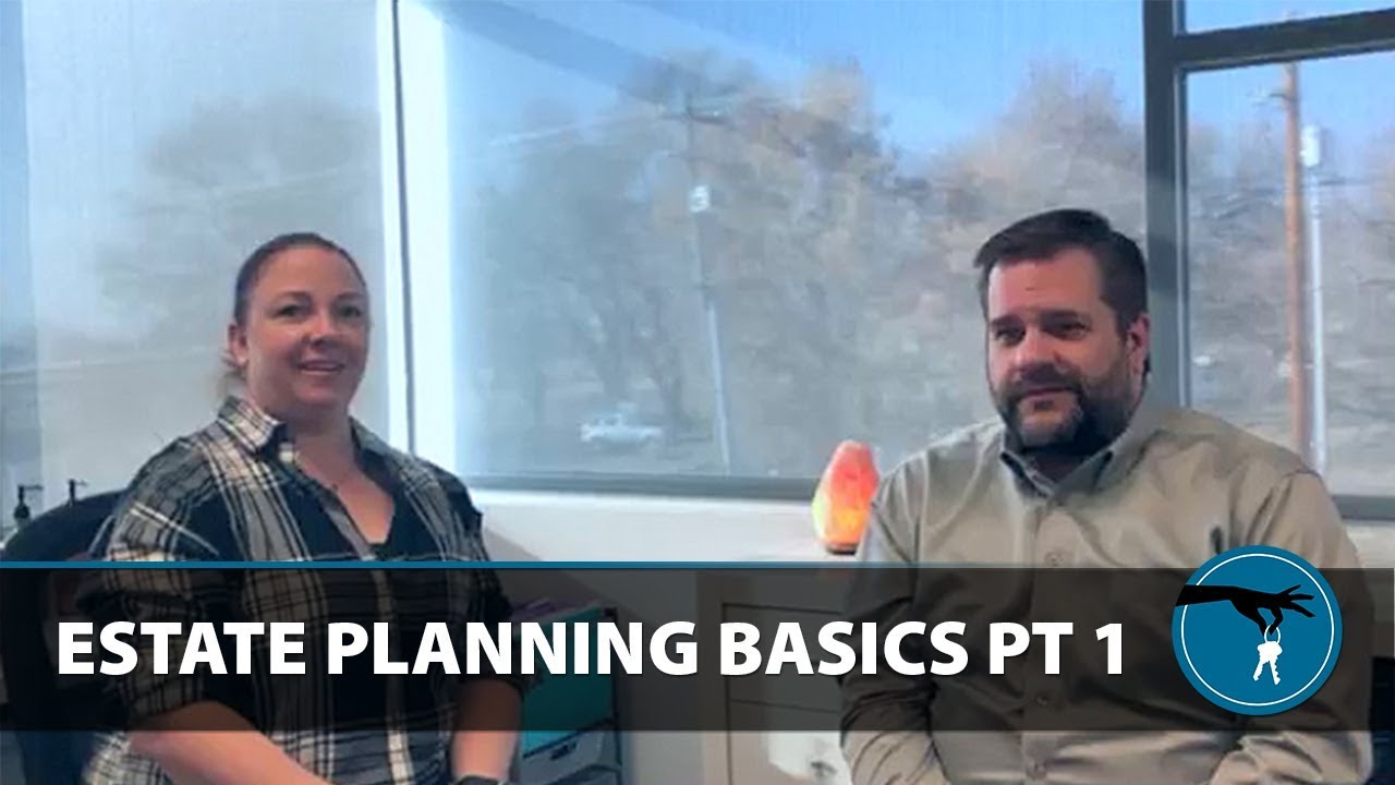 Everything You Need to Know About Estate Planning, Part 1