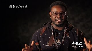 "The F Word: T-Pain ""E-40 Said My Name"""